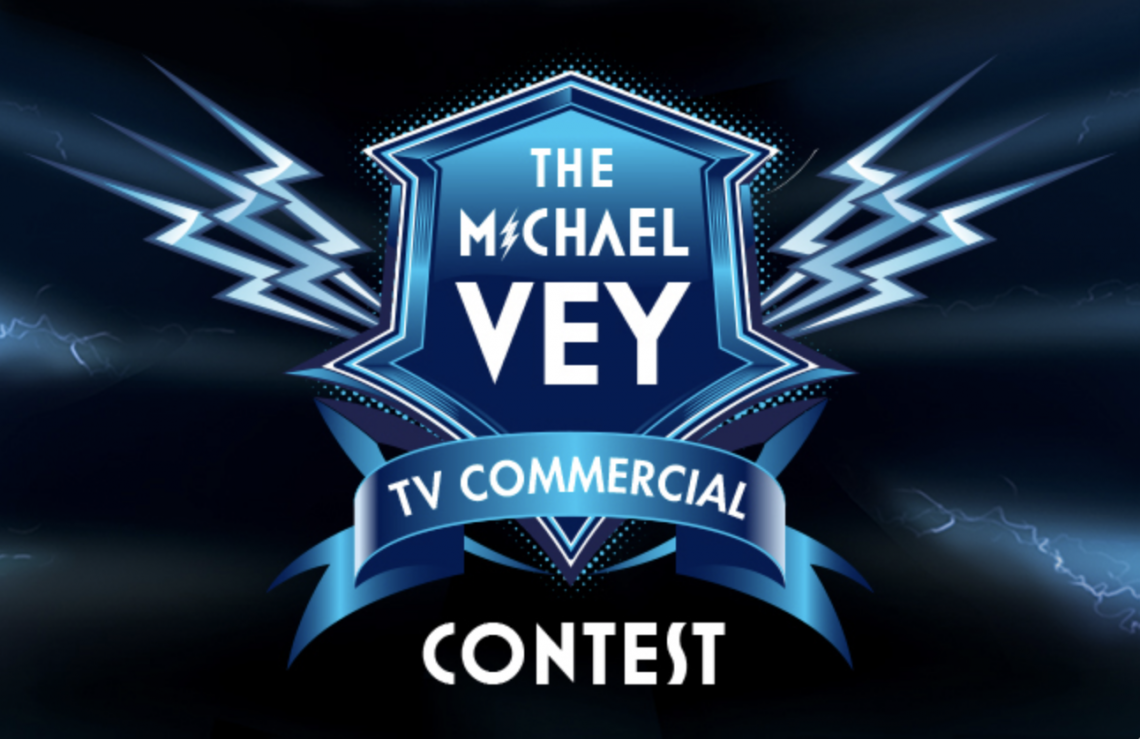 Announcing the  MICHAEL VEY Commercial Contest!